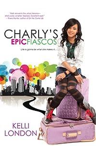 Charly's Epic Fiascos (Charly's Epic Fiascos, #1)