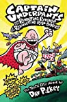 Captain Underpants and the Revolting Revenge of the Radioactive Robo-Boxers (Captain Underpants, #10)