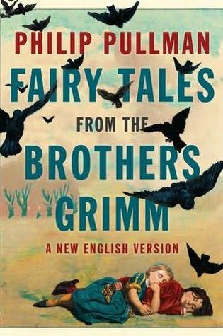 "Book cover of ""Fairy Tales from the Brothers Grimm"" by Philip Pullman"