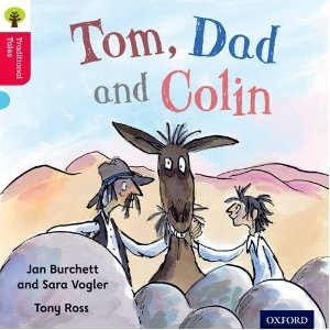 Tom, Dad and Colin (Oxford Reading Tree, Stage 4, Traditional Tales)