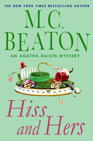 Hiss and Hers (Agatha Raisin, #23) by M C  Beaton