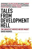 Tales From Development Hell): The Greatest Movies Never Made?
