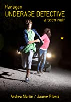 Flanagan, Underage Detective