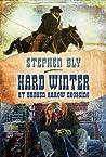 Hard Winter at Broken Arrow Crossing by Stephen Bly