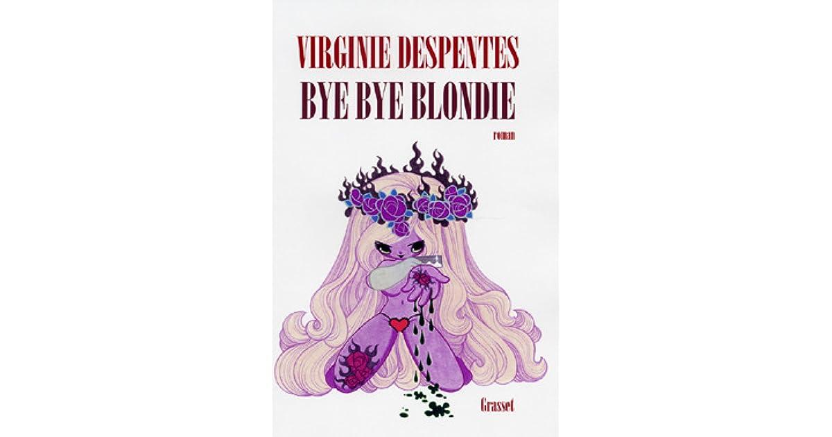 Blondie Virginie Blondie Bye Despentes Bye By TJc1FKl
