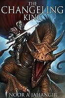 The Changeling King (The Trollking Saga, #1)