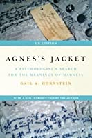 Agnes's Jacket: A Psychologist's Search for the Meanings of Madness; With a New Introduction for the UK Edition