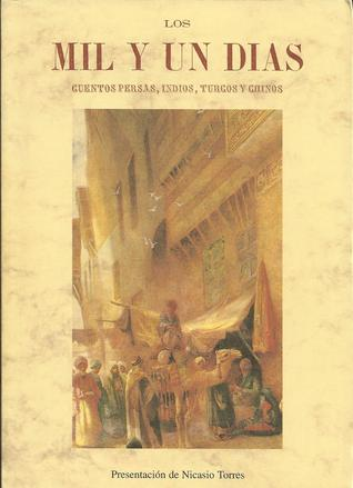 Los mil y un días. Cuentos persas, indios, turcos y chinos