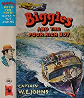 Biggles and the Poor Rich Boy