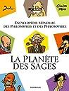 La Planète des sages : Encyclopédie mondiale des philosophes et des philosophies