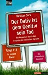 Der Dativ ist dem Genitiv sein Tod: Ein Wegweiser durch den Irrgarten der deutschen Sprache (Der Dativ ist dem Genitiv sein Tod, #1-3) audiobook review free