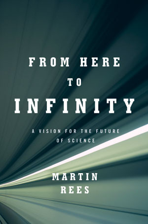 From Here to Infinity by Martin J. Rees