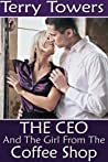 The CEO and the Girl from the Coffee Shop (Coffee Shop Girls, #6)