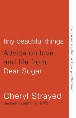 Tiny Beautiful Things- Advice on