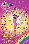 Alesha the Acrobat Fairy (Rainbow Magic: Showtime Fairies, #3)