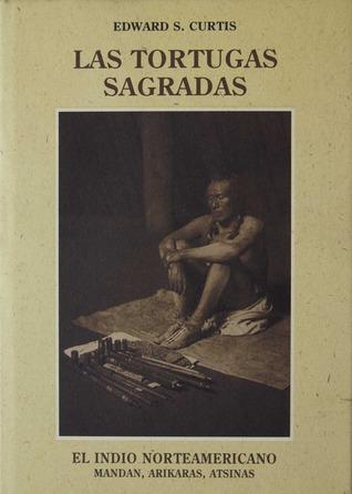 El Indio Norteamericano 5: Las tortugas sagradas: Mandan, Arikaras, Atsinas