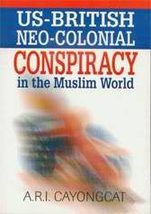 US-BRITISH Neo-Colonial Conspiracy in the Muslim World