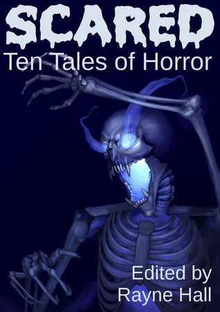 Scared: Ten Tales of Horror