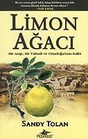 Limon Ağacı: Bir Arap, Bir Yahudi ve Ortadoğu'nun Kalbi