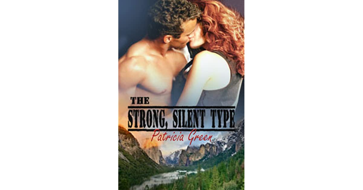 The Strong Silent Type By Patricia Green
