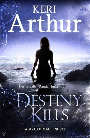 Destiny Kills (Myth and Magic, #1)