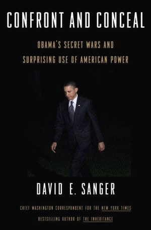 Confront and Conceal: Obama's Secret Wars and Surprising Use of