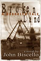 Broken Land, A Brooklyn Tale