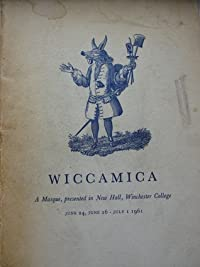 Wiccamica: A Masque, presented in New Hall, Winchester College