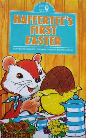 Haffertee's First Easter by Janet Perkins