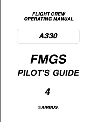Airbus A330 FCOM Volume 4 - FMGS Pilots Guide by Airbus