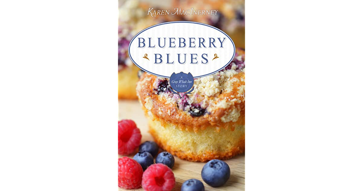 48922870fbf Blueberry Blues: A Gray Whale Inn Short Story by Karen MacInerney