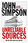Unreliable Sources: How The Twentieth Century Was Reported ebook review