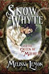 Snow Whyte and the Queen of Mayhem by Melissa Lemon