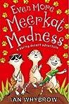 Even More Meerkat Madness (Meerkat Madness #3)