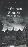 Le streghe bambine di Salem: Una storia vera del 1692