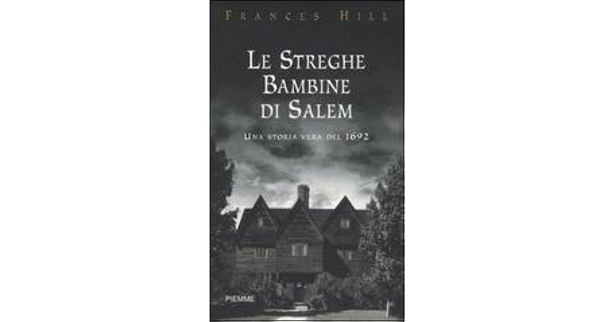 Le Streghe Bambine Di Salem Una Storia Vera Del 1692 By Frances Hill