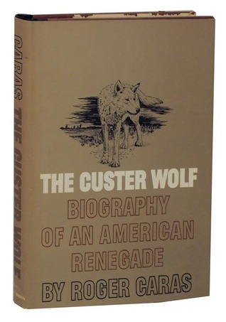 The Custer Wolf: Biography of an American Renegade
