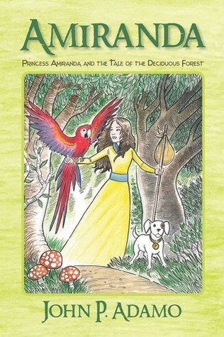 Amiranda: Princess Amiranda and the Tale of the Deciduous Forest