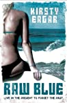 Raw Blue by Kirsty Eagar