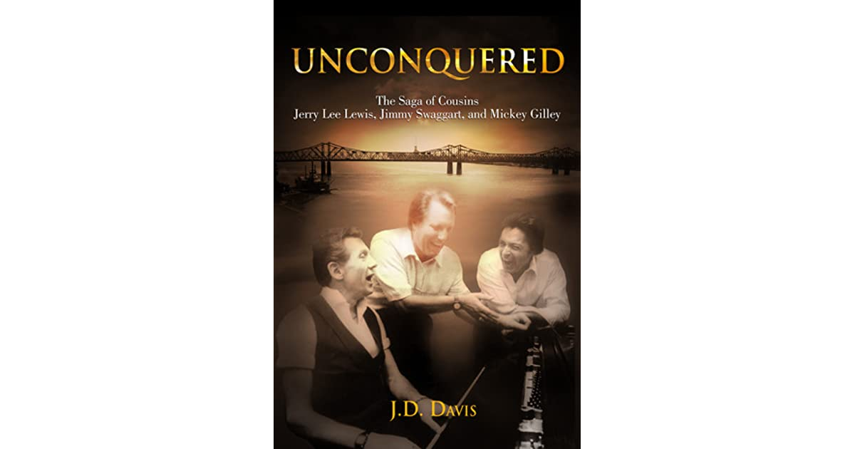 Unconquered: The Saga of Cousins Jerry Lee Lewis, Jimmy Swaggart
