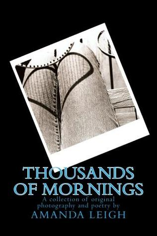 Thousands of Mornings: Original Poetry and Photography
