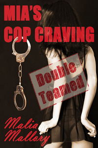Mia's Cop Craving 2: Double Teamed