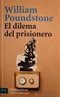 El dilema del prisionero: John Von Neumann, la Teoria de Juegos y la bomba
