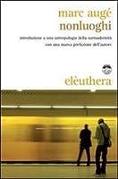 Nonluoghi. Introduzione a una antropologia della surmodernità