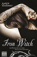 Iron Witch: Das Mädchen mit den magischen Tattoos (The Iron Witch, #1)