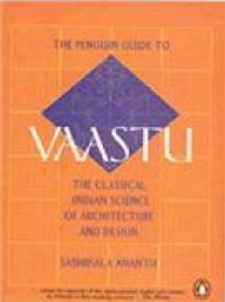Penguin Guide To Vaastu: The Classical Indian Science Of
