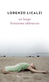 Un lungo fortissimo abbraccio by Lorenzo Licalzi