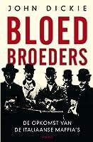 Bloedbroeders: De Opkomst van de Italiaanse Maffia's