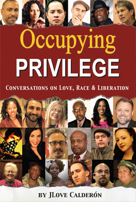 Occupying Privilege: Conversations on Love, Race, & Liberation