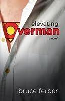 Elevating Overman